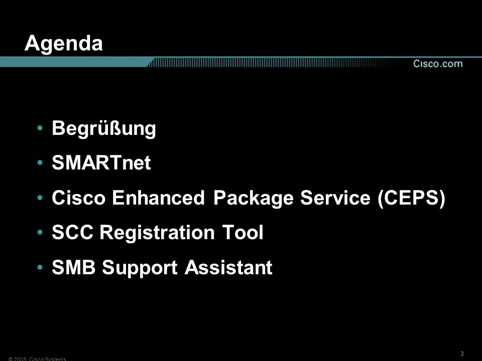 Agenda Begrüßung SMARTnet Cisco Enhanced Package Service (CEPS)