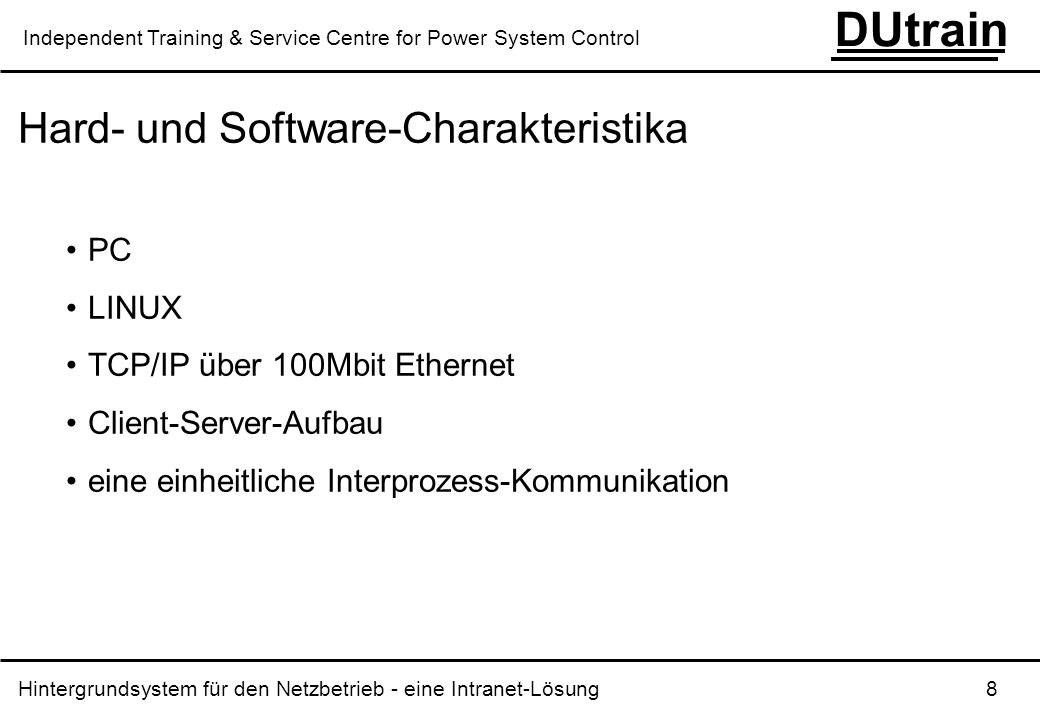 Hard- und Software-Charakteristika