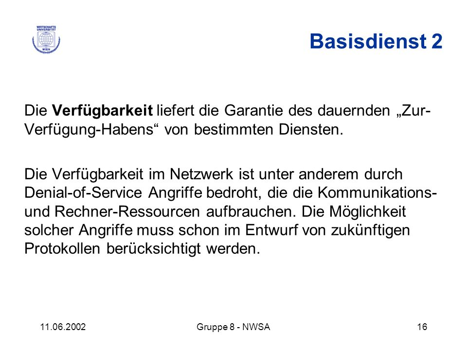 """Basisdienst 2 Die Verfügbarkeit liefert die Garantie des dauernden """"Zur-Verfügung-Habens von bestimmten Diensten."""