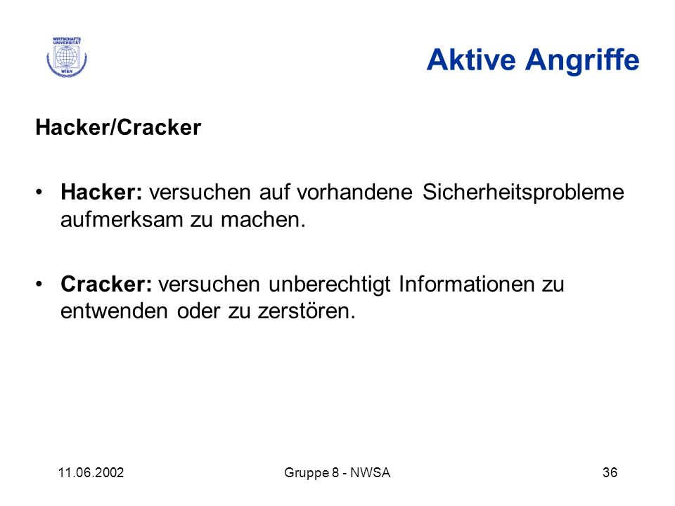 Aktive Angriffe Hacker/Cracker