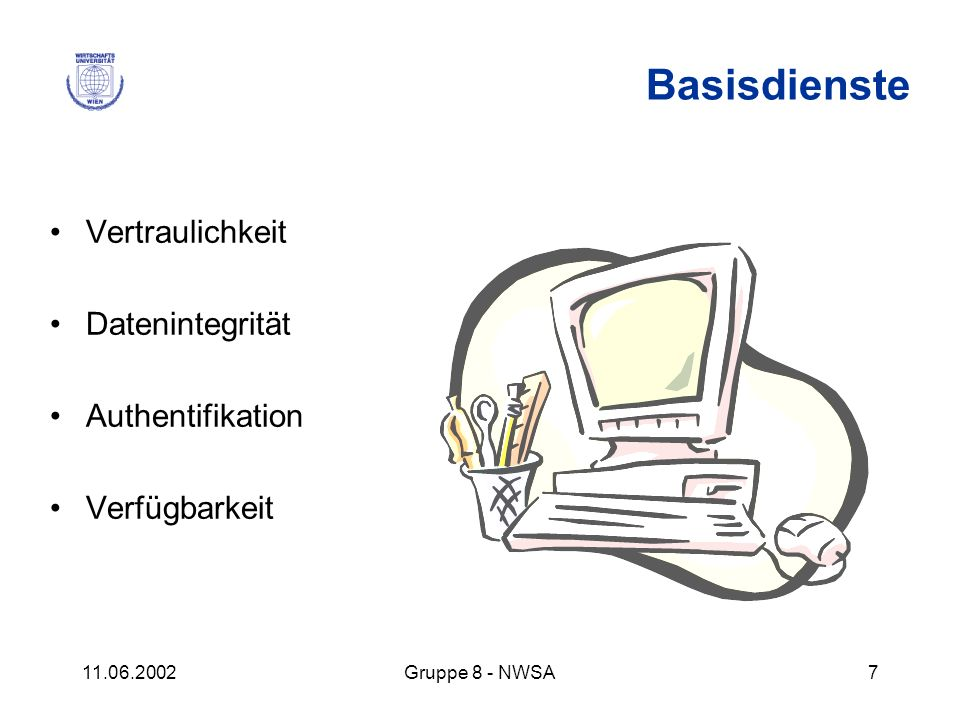 Basisdienste Vertraulichkeit Datenintegrität Authentifikation