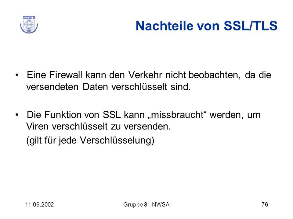 Nachteile von SSL/TLS • Eine Firewall kann den Verkehr nicht beobachten, da die versendeten Daten verschlüsselt sind.