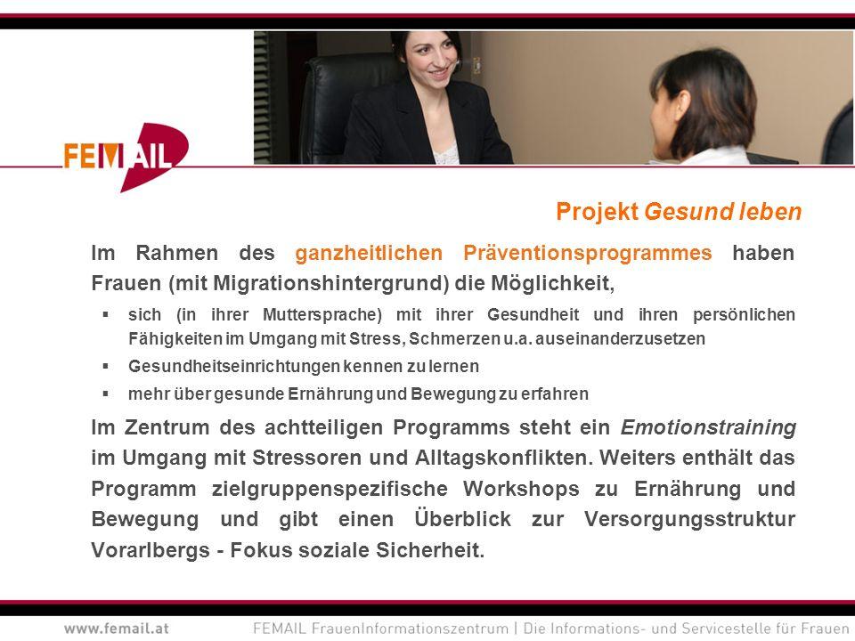 Projekt Gesund leben Im Rahmen des ganzheitlichen Präventionsprogrammes haben Frauen (mit Migrationshintergrund) die Möglichkeit,