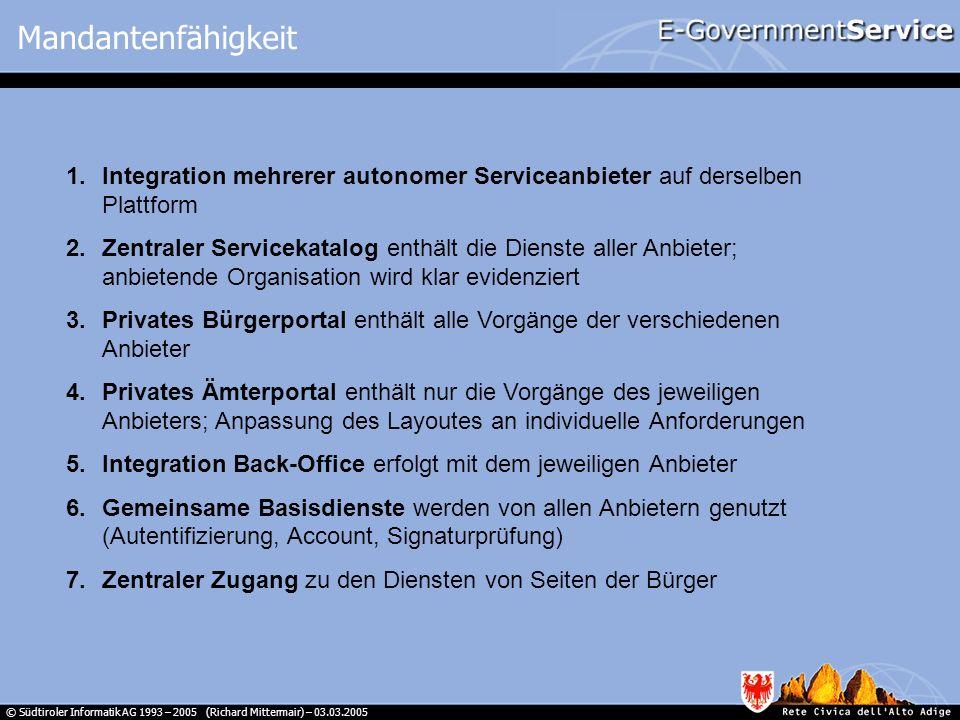 Mandantenfähigkeit Integration mehrerer autonomer Serviceanbieter auf derselben Plattform.