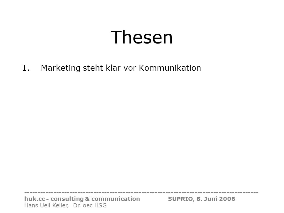 Thesen Marketing steht klar vor Kommunikation