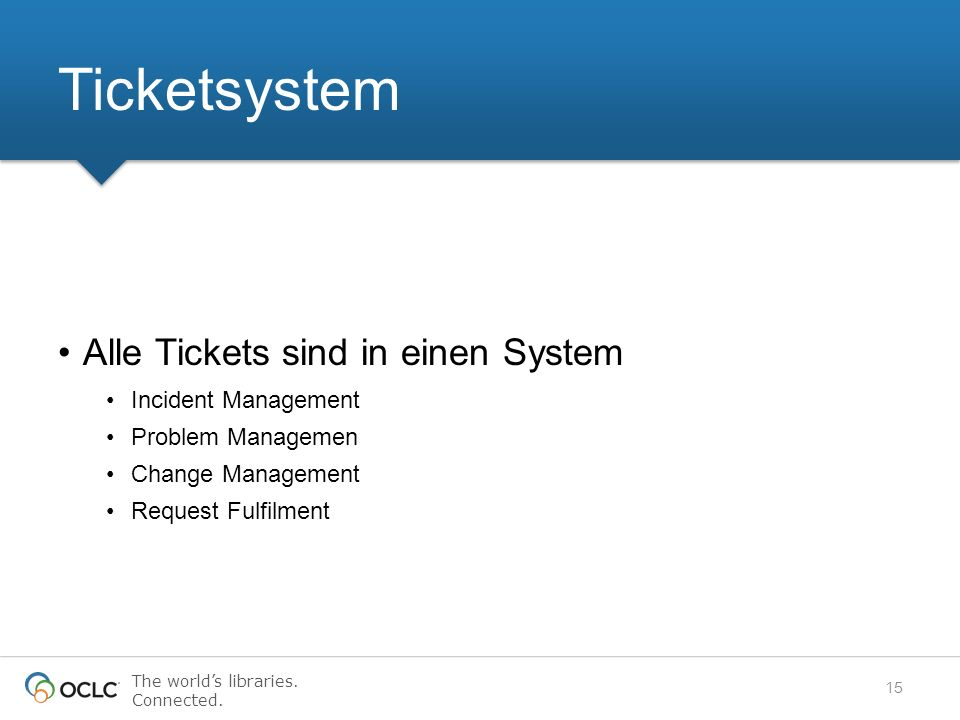 Ticketsystem Alle Tickets sind in einen System Incident Management