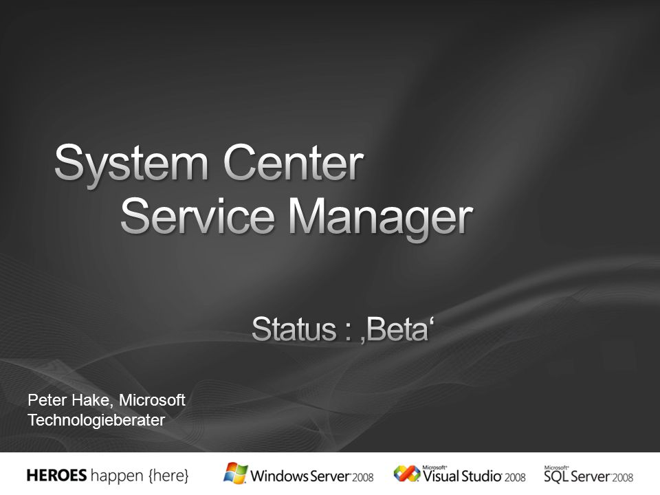 System Center Service Manager Status : 'Beta'