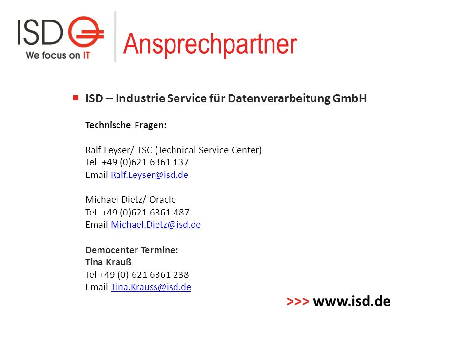 Ansprechpartner >>> www.isd.de