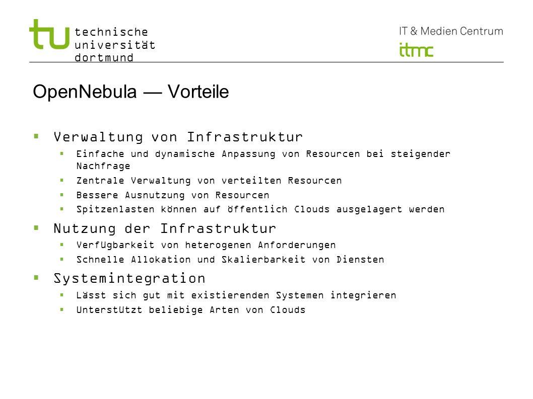 OpenNebula — Vorteile Verwaltung von Infrastruktur