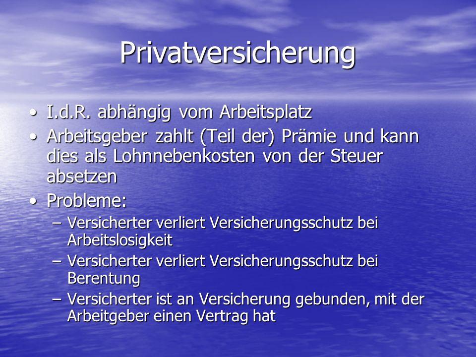 Privatversicherung I.d.R. abhängig vom Arbeitsplatz