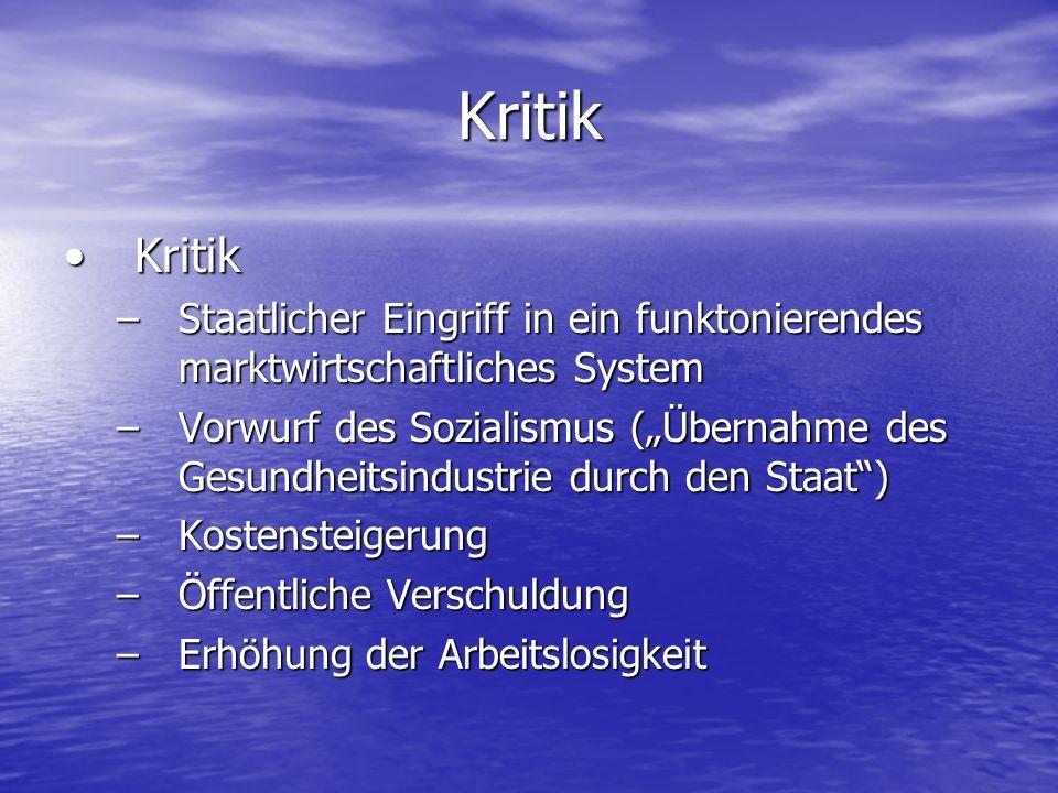 Kritik Kritik. Staatlicher Eingriff in ein funktonierendes marktwirtschaftliches System.