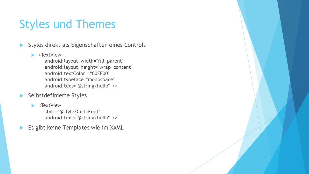 Styles und Themes Styles direkt als Eigenschaften eines Controls