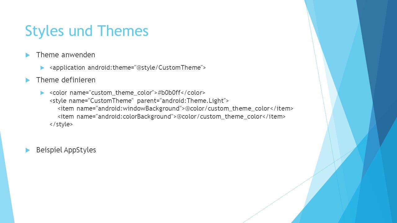 Styles und Themes Theme anwenden Theme definieren Beispiel AppStyles