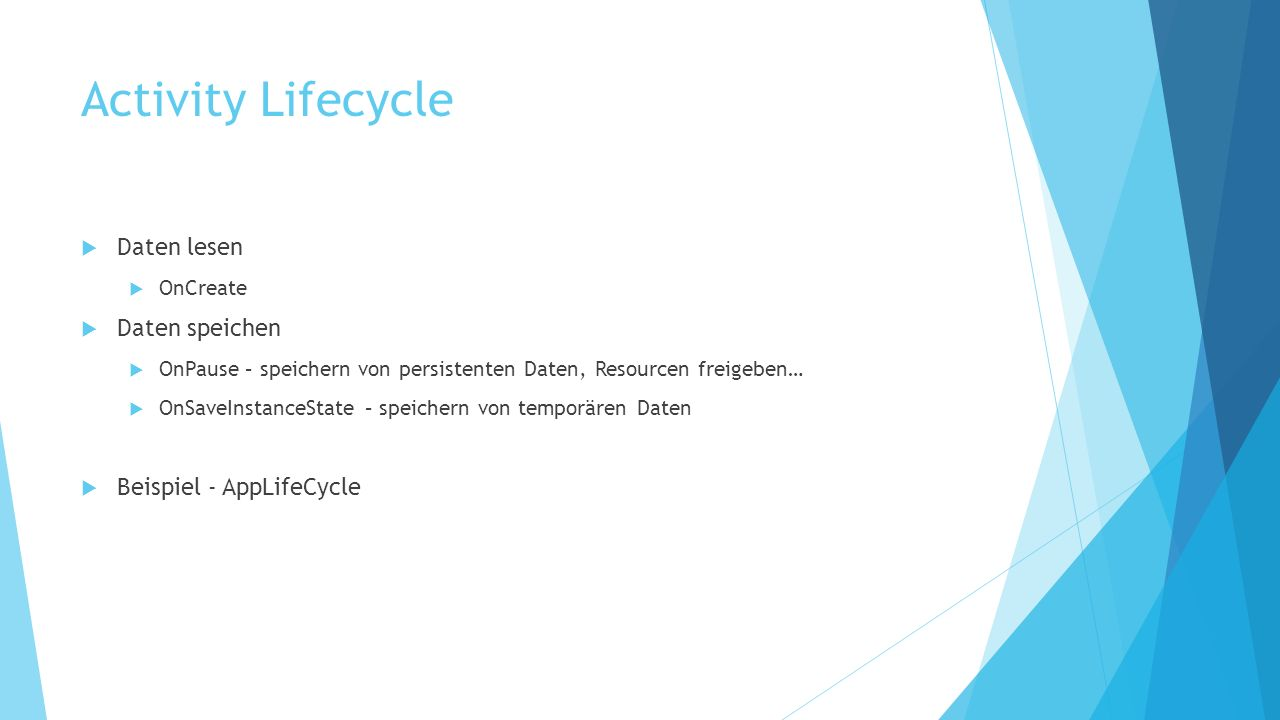 Activity Lifecycle Daten lesen Daten speichen Beispiel - AppLifeCycle