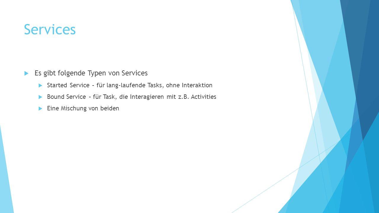 Services Es gibt folgende Typen von Services