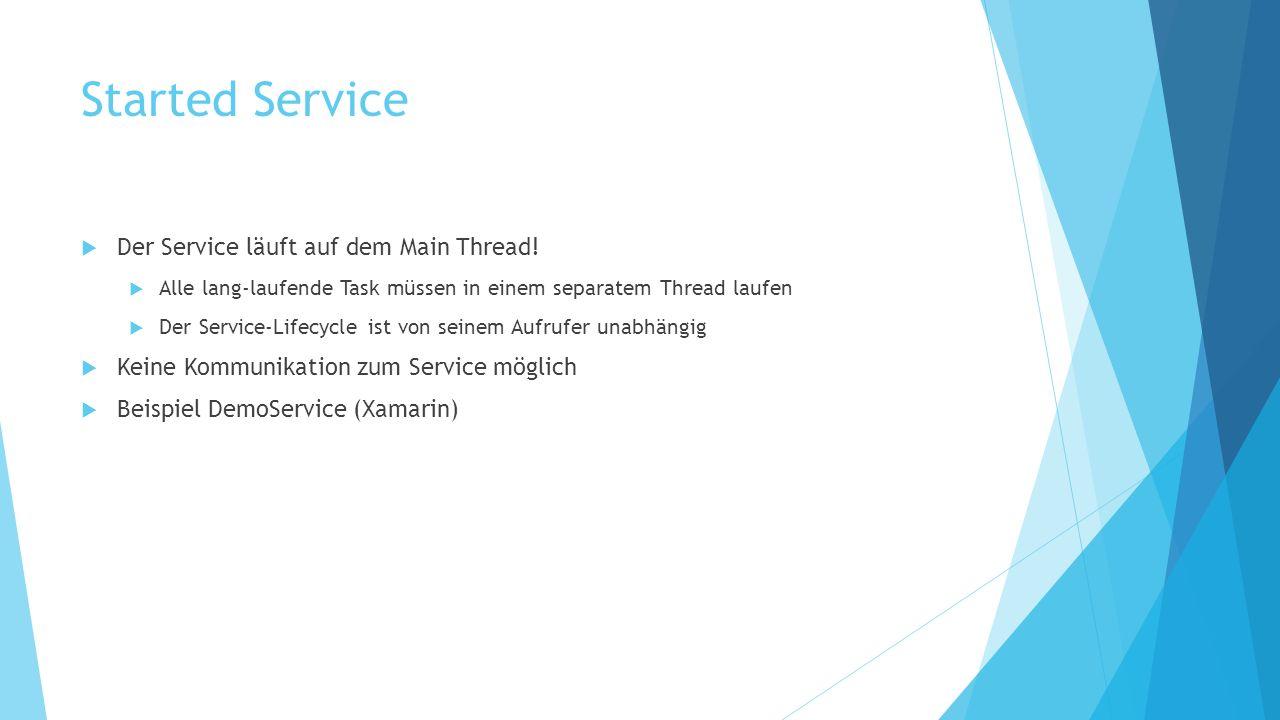 Started Service Der Service läuft auf dem Main Thread!