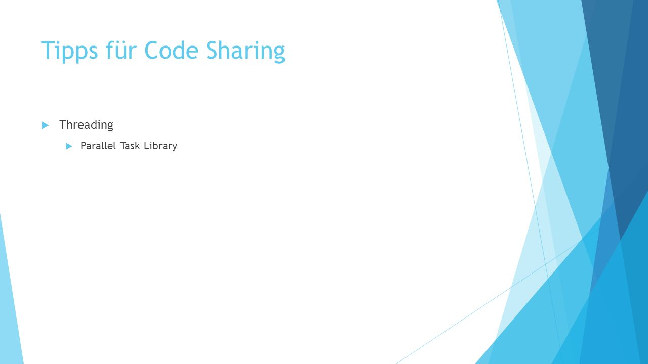 Tipps für Code Sharing Threading Parallel Task Library