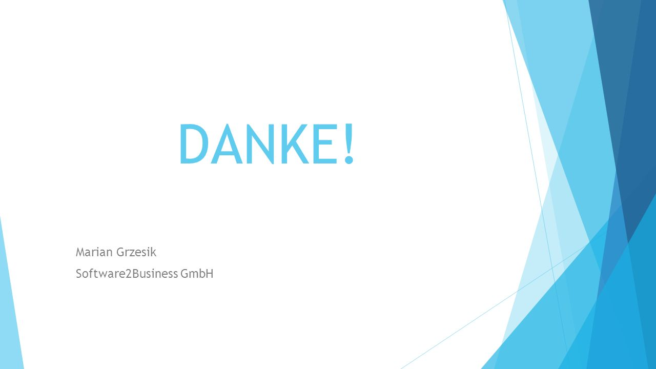 DANKE! Marian Grzesik Software2Business GmbH