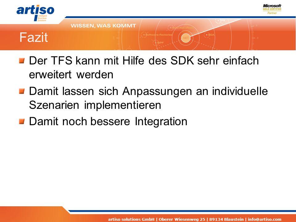 Fazit Der TFS kann mit Hilfe des SDK sehr einfach erweitert werden