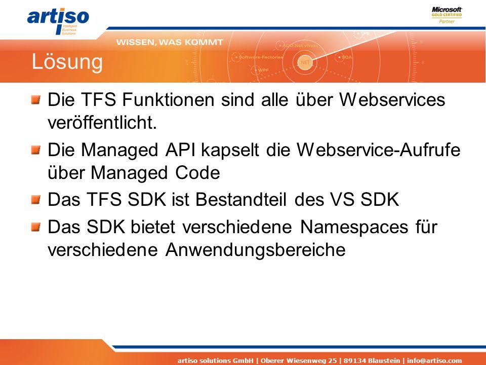 Lösung Die TFS Funktionen sind alle über Webservices veröffentlicht.