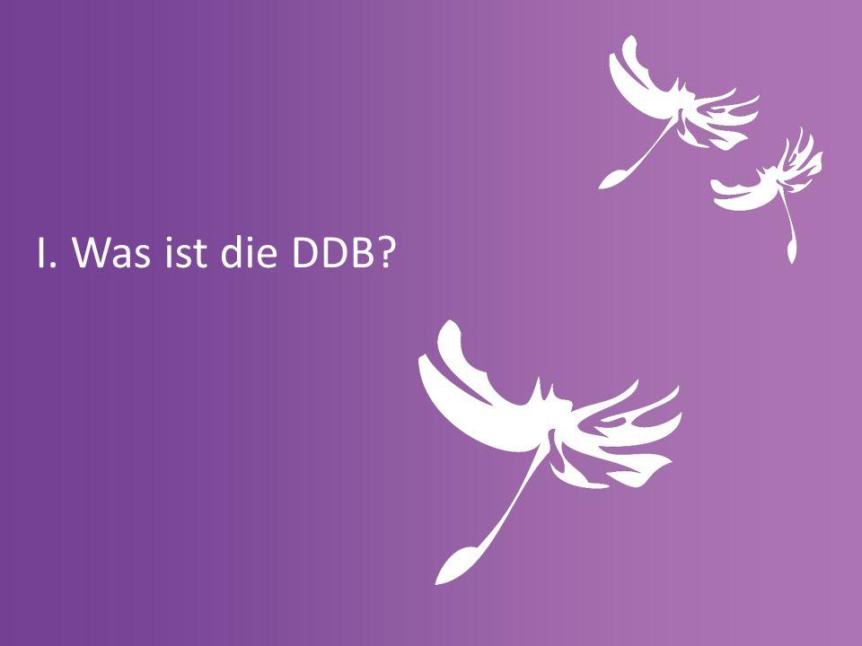 I. Was ist die DDB