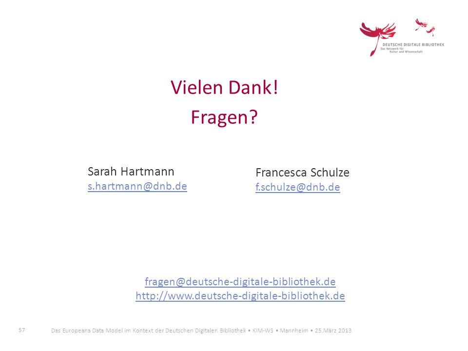 Vielen Dank! Fragen Sarah Hartmann Francesca Schulze