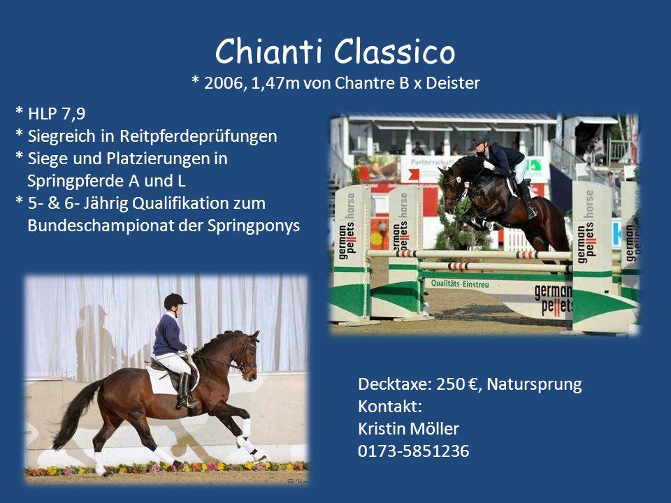Chianti Classico * 2006, 1,47m von Chantre B x Deister