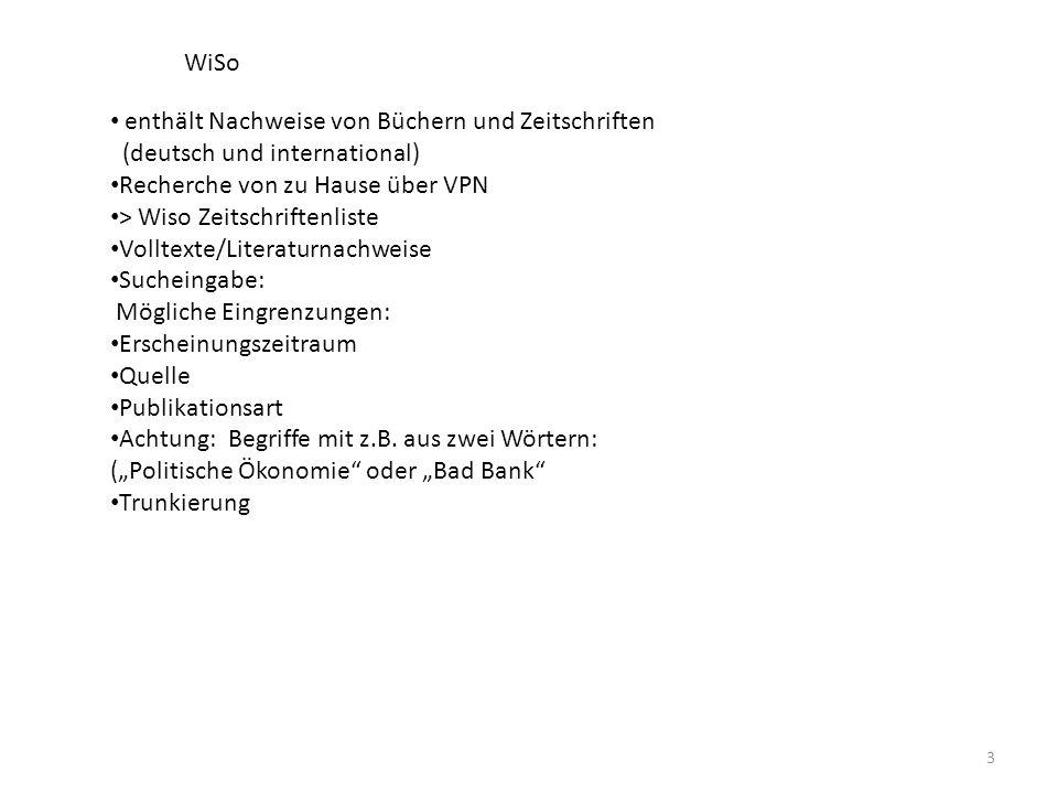 WiSo enthält Nachweise von Büchern und Zeitschriften. (deutsch und international) Recherche von zu Hause über VPN.