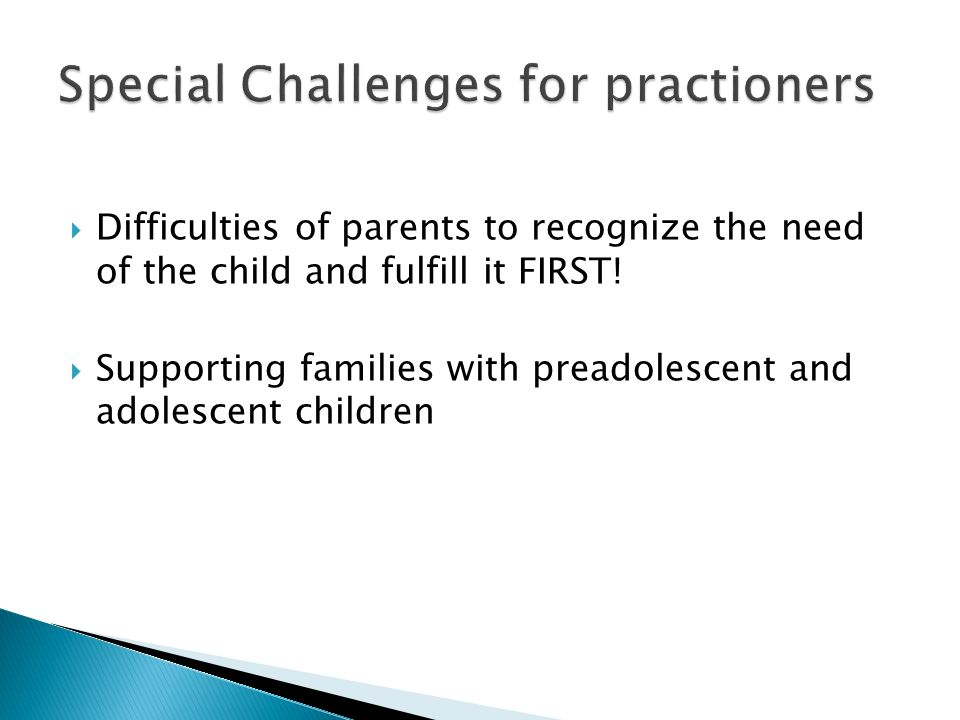Special Challenges for practioners