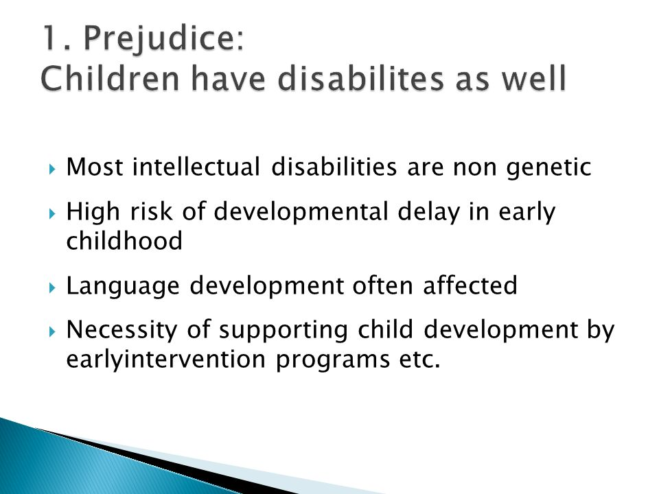 1. Prejudice: Children have disabilites as well