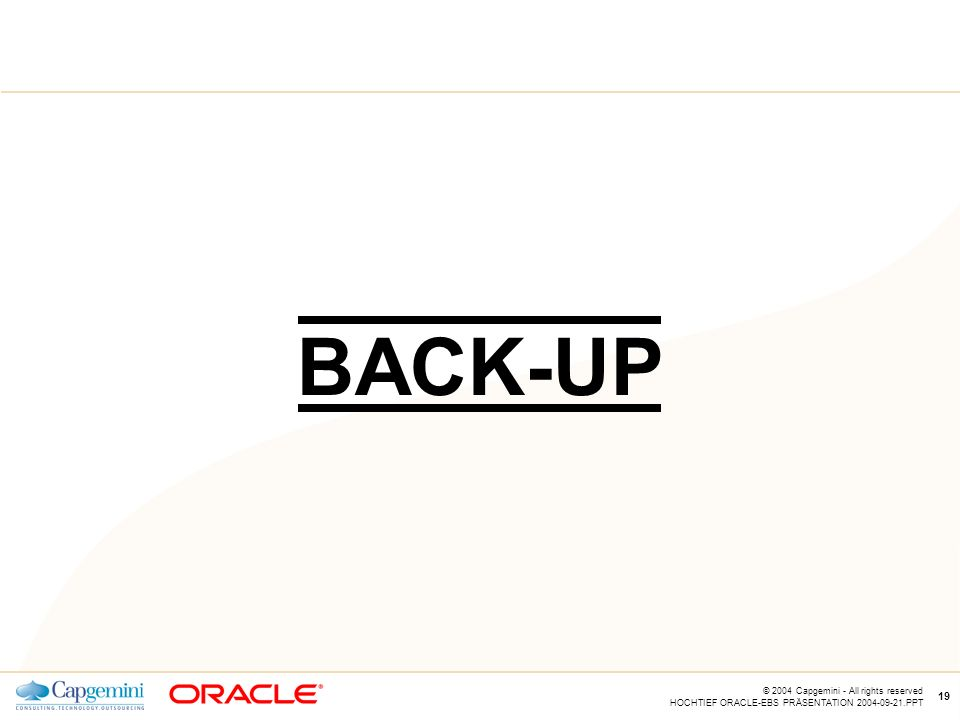 BACK-UP BACK-UP © 2004 Capgemini - All rights reserved