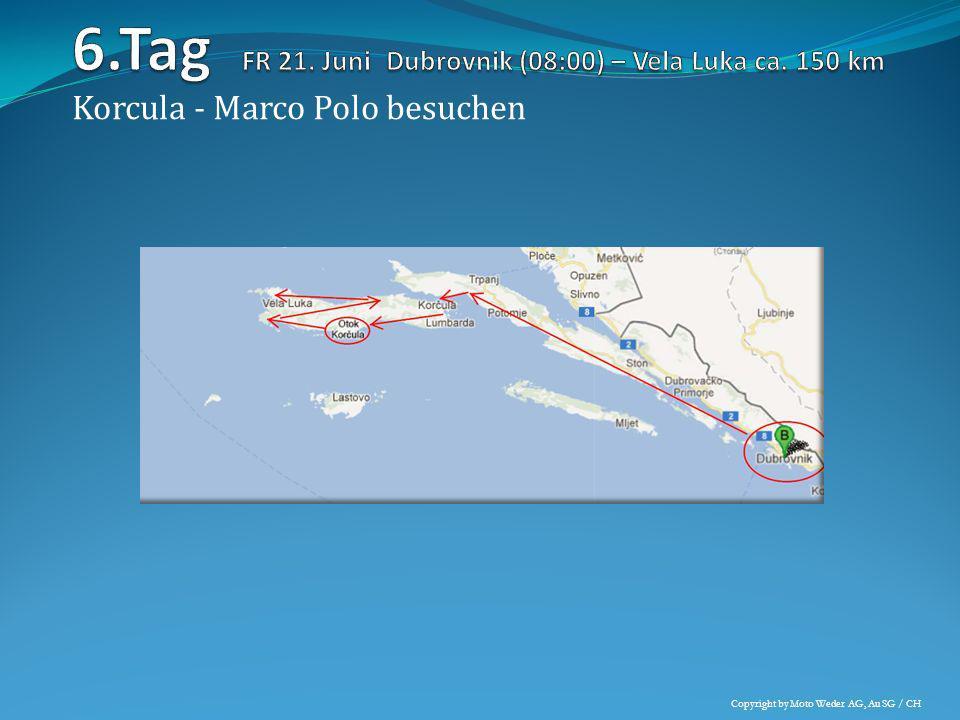6.Tag FR 21. Juni Dubrovnik (08:00) – Vela Luka ca. 150 km