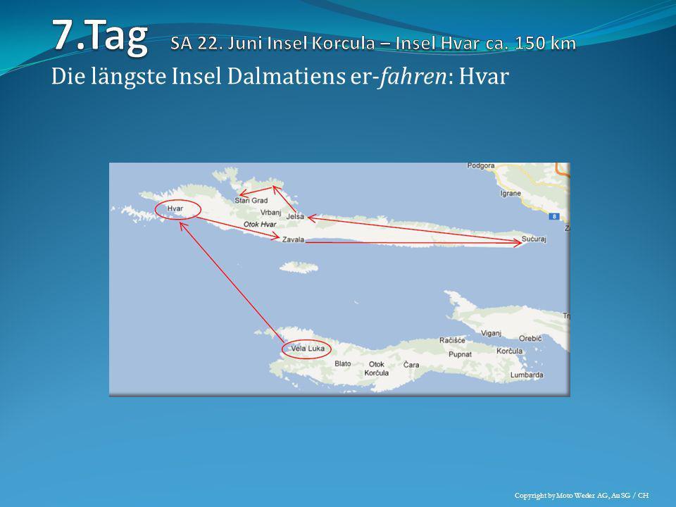 7.Tag SA 22. Juni Insel Korcula – Insel Hvar ca. 150 km