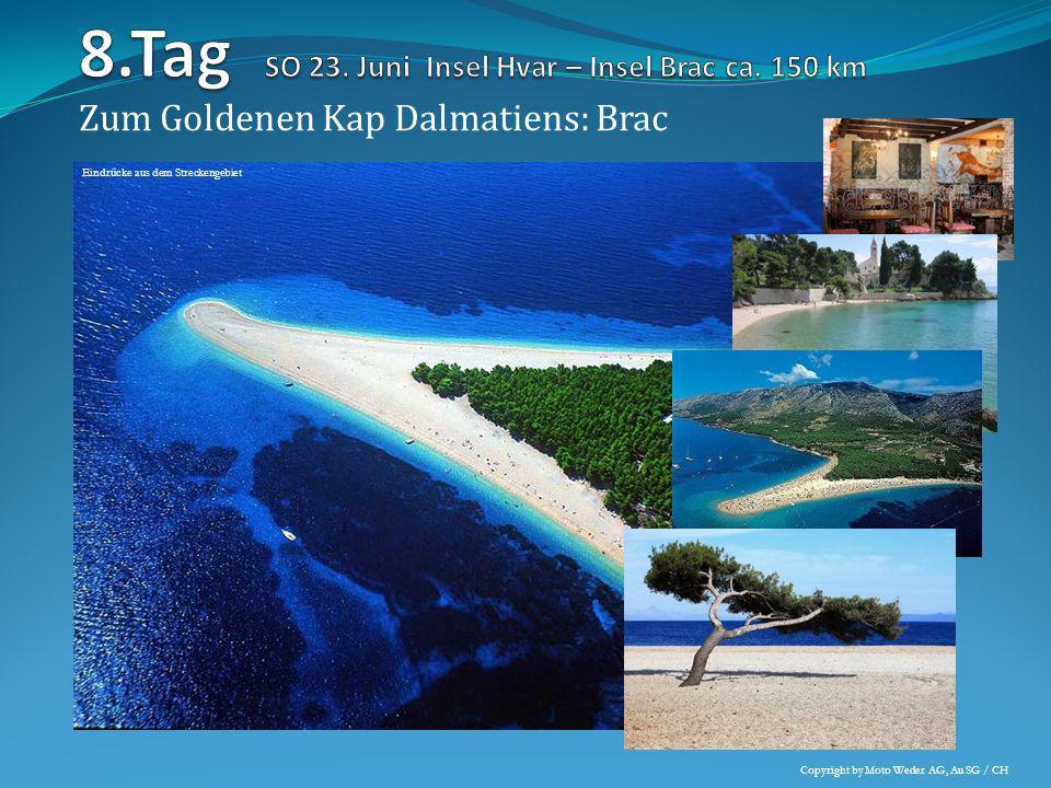 8.Tag SO 23. Juni Insel Hvar – Insel Brac ca. 150 km