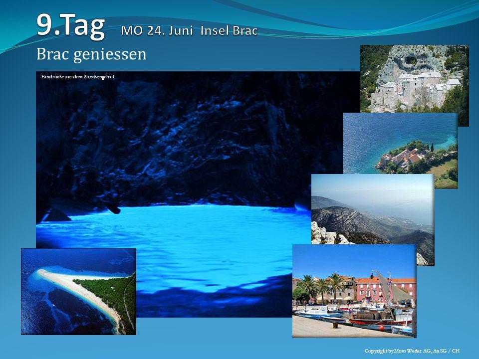 9.Tag MO 24. Juni Insel Brac Brac geniessen