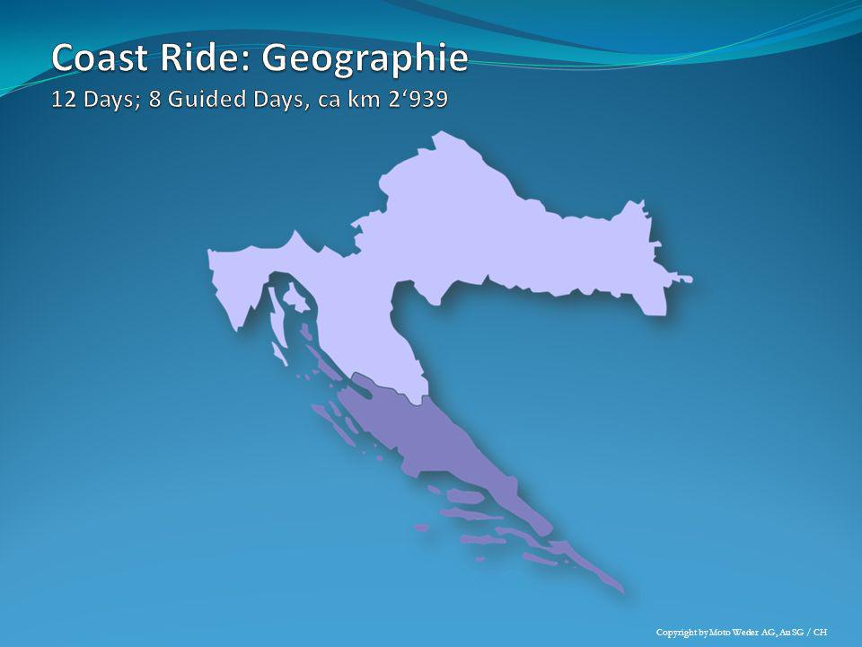 Coast Ride: Geographie 12 Days; 8 Guided Days, ca km 2'939