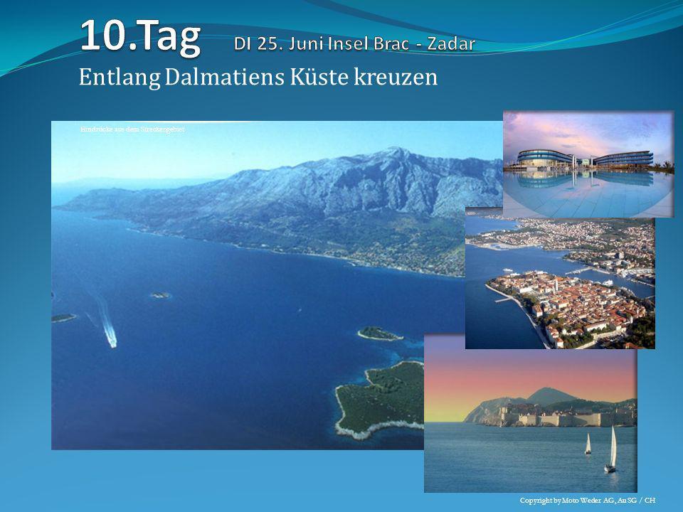 10.Tag DI 25. Juni Insel Brac - Zadar