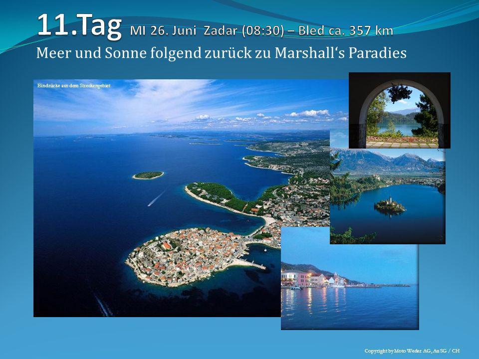 11.Tag MI 26. Juni Zadar (08:30) – Bled ca. 357 km