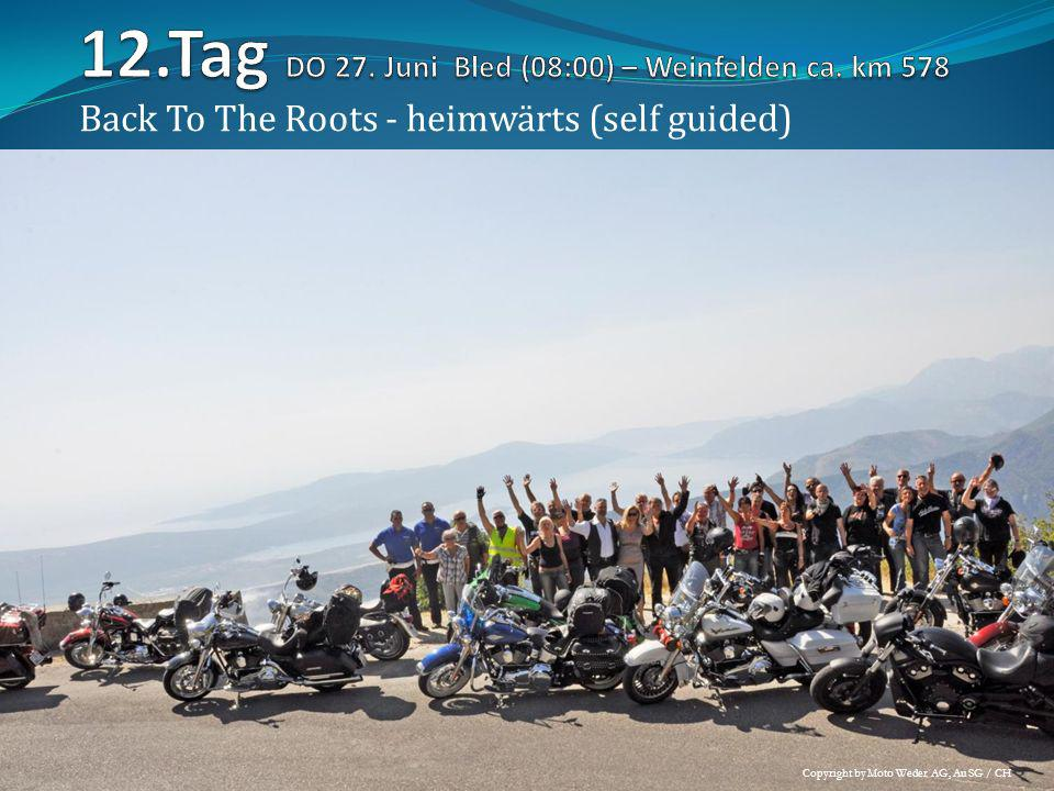 12.Tag DO 27. Juni Bled (08:00) – Weinfelden ca. km 578