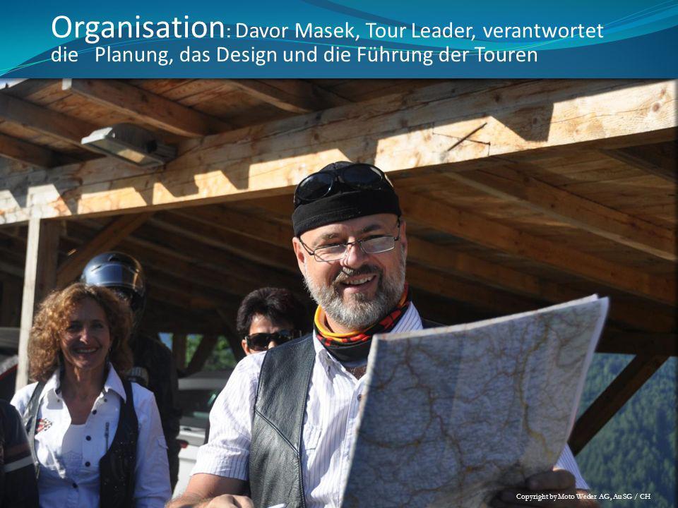 Organisation: Davor Masek, Tour Leader, verantwortet die Planung, das Design und die Führung der Touren