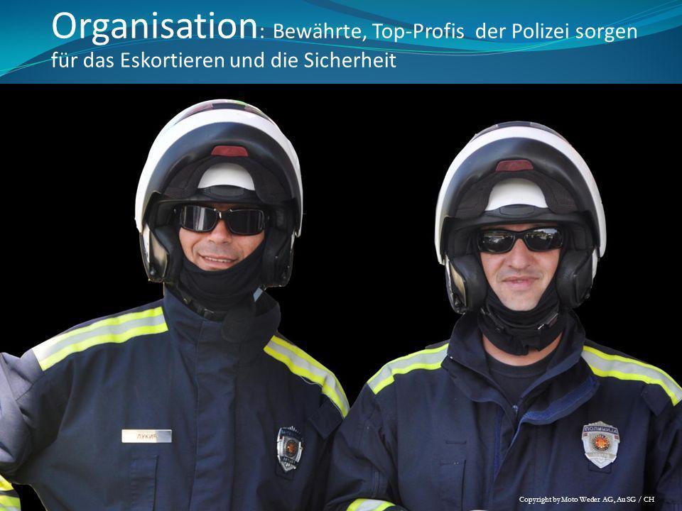 Organisation: Bewährte, Top-Profis der Polizei sorgen für das Eskortieren und die Sicherheit