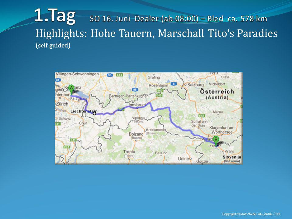 1.Tag SO 16. Juni Dealer (ab 08:00) – Bled ca. 578 km