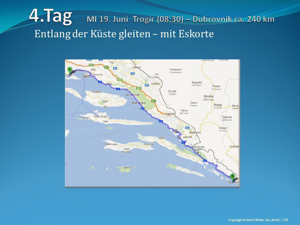 4.Tag MI 19. Juni Trogir (08:30) – Dubrovnik ca. 240 km