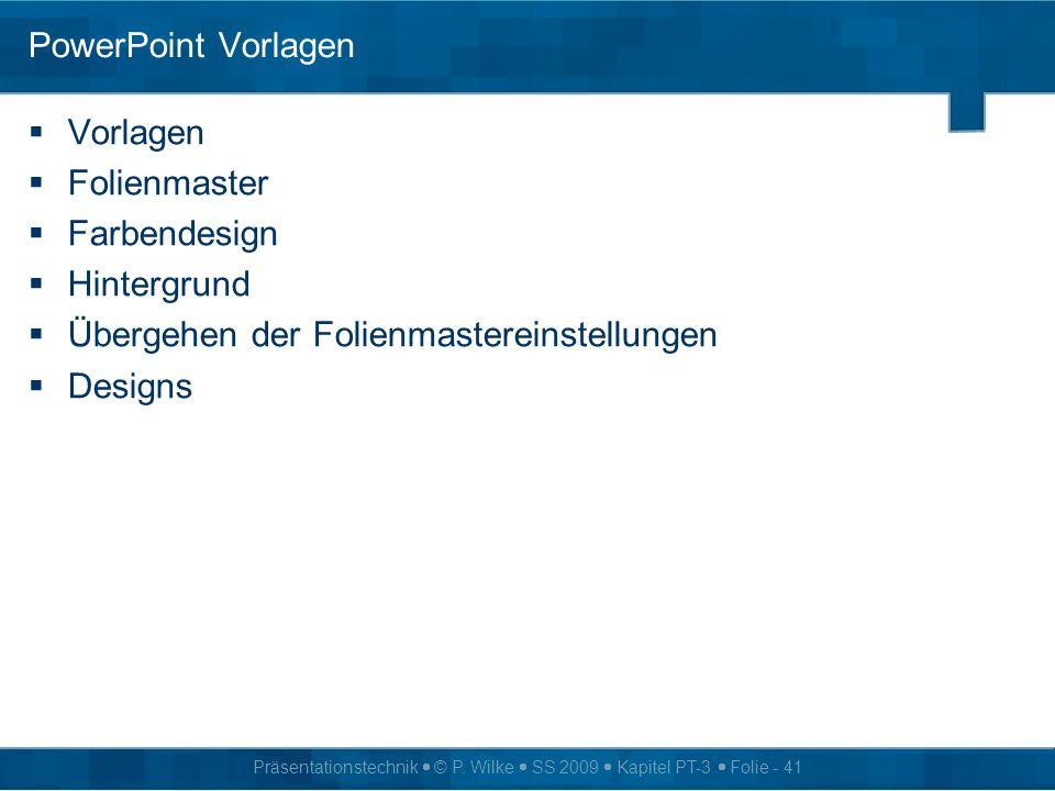 PowerPoint VorlagenVorlagen. Folienmaster. Farbendesign. Hintergrund. Übergehen der Folienmastereinstellungen.
