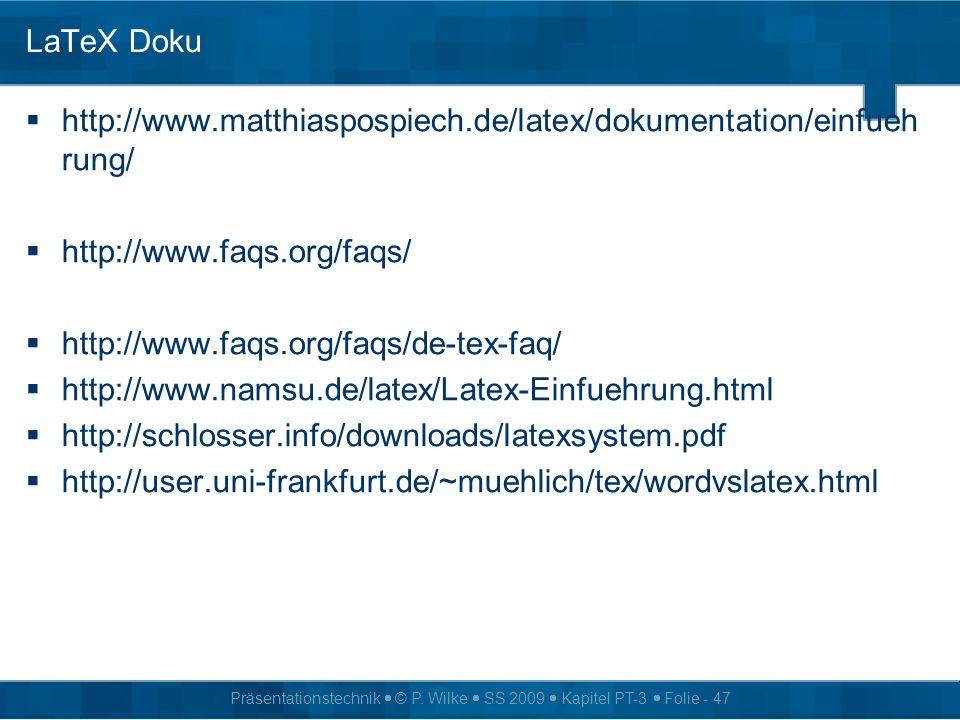LaTeX Dokuhttp://www.matthiaspospiech.de/latex/dokumentation/einfuehrung/ http://www.faqs.org/faqs/