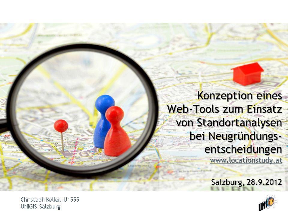 Konzeption eines Web-Tools zum Einsatz von Standortanalysen bei Neugründungs-entscheidungen www.locationstudy.at