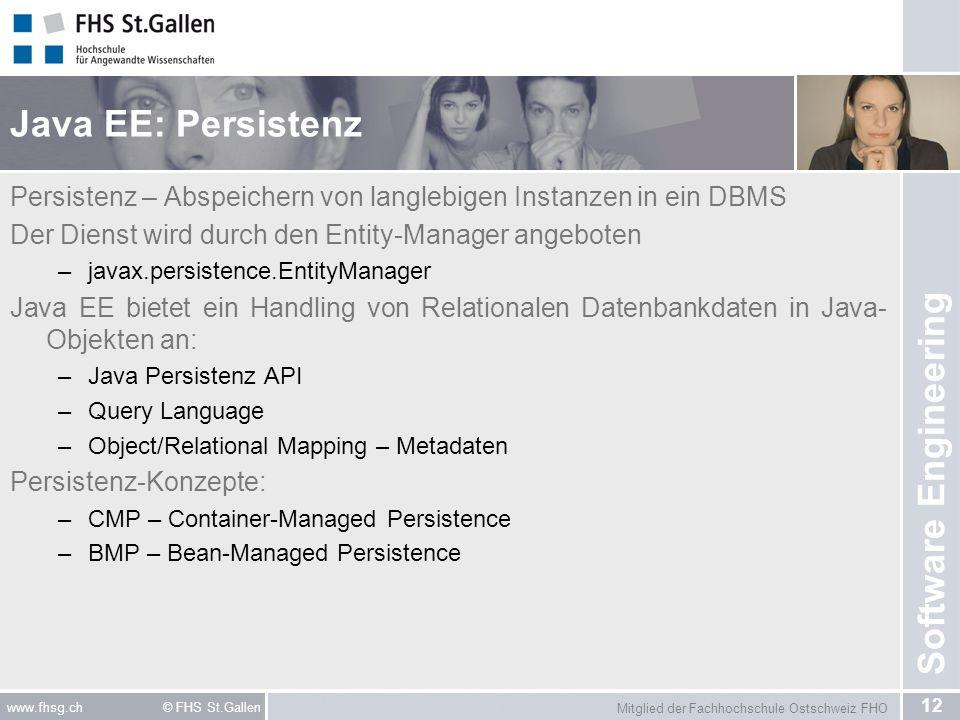 Java EE: Persistenz Persistenz – Abspeichern von langlebigen Instanzen in ein DBMS. Der Dienst wird durch den Entity-Manager angeboten.