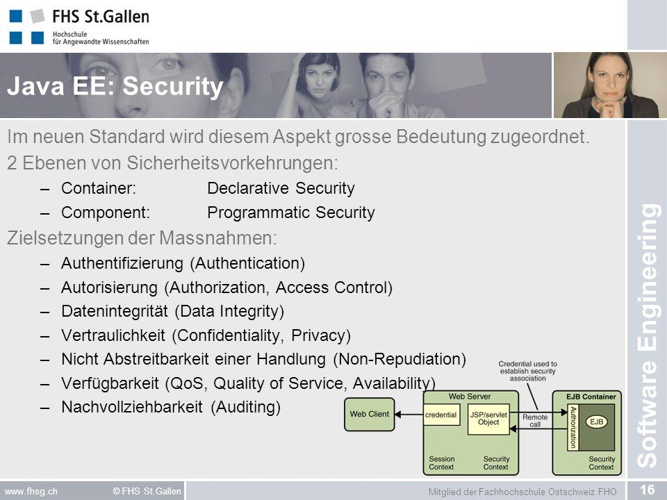 Java EE: SecurityIm neuen Standard wird diesem Aspekt grosse Bedeutung zugeordnet. 2 Ebenen von Sicherheitsvorkehrungen: