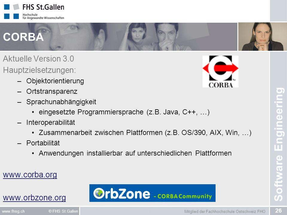 CORBA Aktuelle Version 3.0 Hauptzielsetzungen: www.corba.org