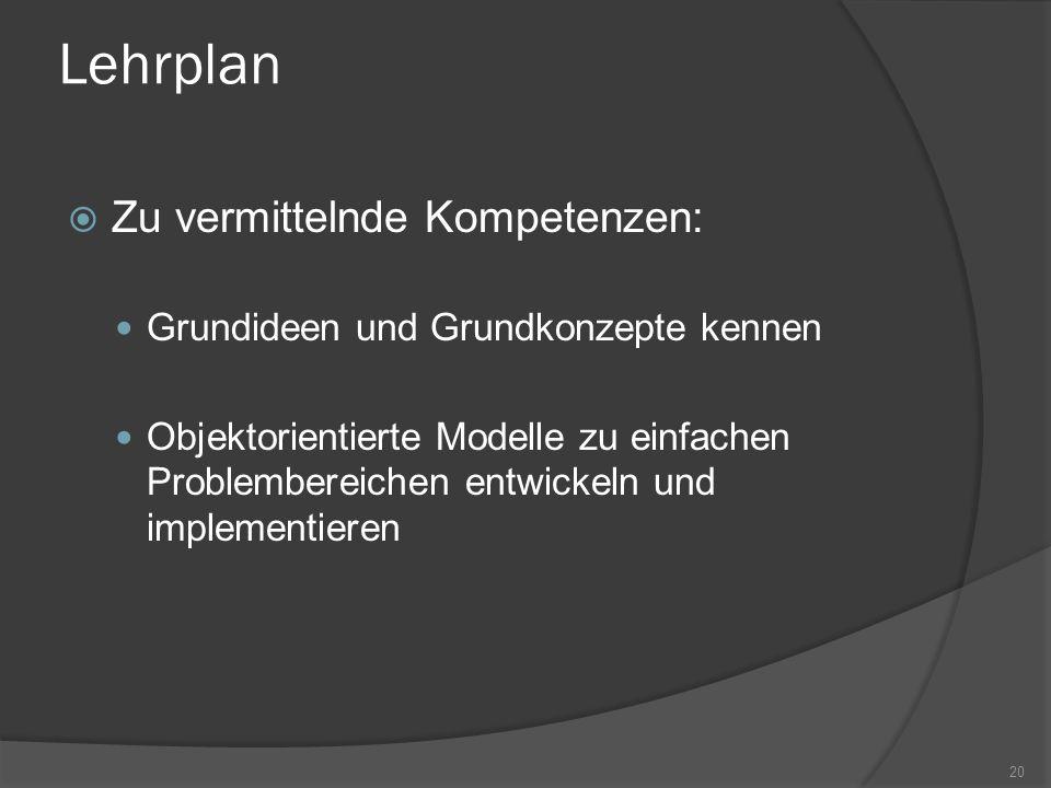 Lehrplan Zu vermittelnde Kompetenzen: